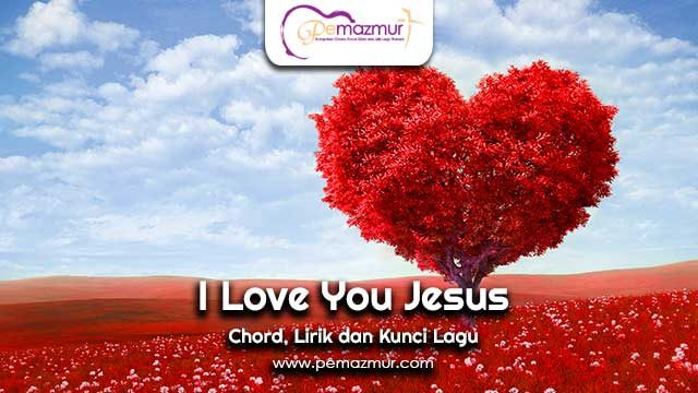 Kunci-Gitar-Lagu-I-Love-You-Jesus-Chord