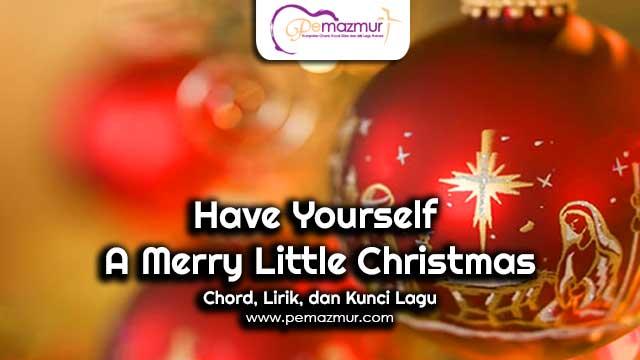 Kunci Gitar Lagu Have Yourself A Merry Little Christmas Chord - Pemazmur