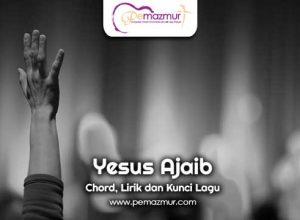 Kunci-Gitar-Lagu-Yesus-Ajaib-Chord