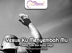 Kunci-Gitar-Lagu-Yesus-Ku-Menyembah-Mu-Chord